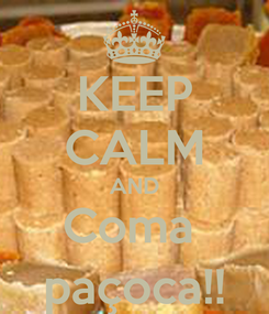 Poster: KEEP CALM AND Coma  paçoca!!