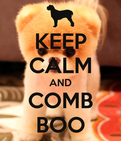 Poster: KEEP CALM AND COMB BOO