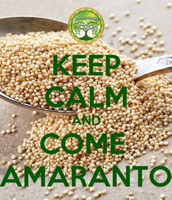 Poster: KEEP CALM AND COME  AMARANTO