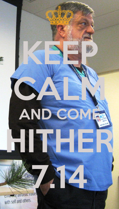 Poster: KEEP CALM AND COME HITHER 7.14