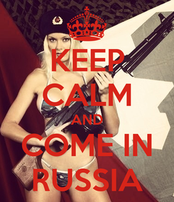 Poster: KEEP CALM AND COME IN RUSSIA