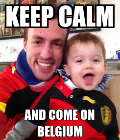 Poster: KEEP CALM AND COME ON BELGIUM