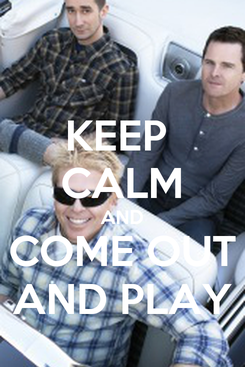 Poster: KEEP  CALM AND COME OUT AND PLAY