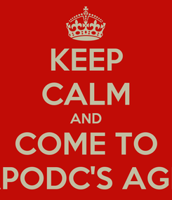 Poster: KEEP CALM AND COME TO APODC'S AGM