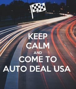 Poster: KEEP CALM AND COME TO AUTO DEAL USA