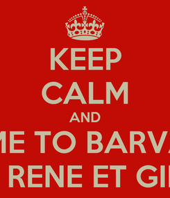 Poster: KEEP CALM AND COME TO BARVAUX AVEC RENE ET GILBERT