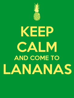 Poster: KEEP CALM AND COME TO LANANAS