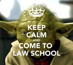 Poster: KEEP CALM AND COME TO  LAW SCHOOL