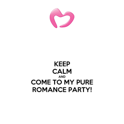 Poster: KEEP CALM AND COME TO MY PURE ROMANCE PARTY!