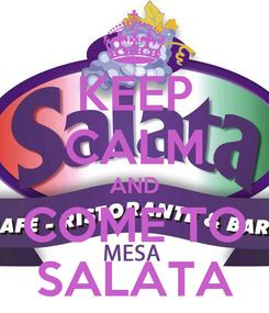 Poster: KEEP CALM AND COME TO SALATA