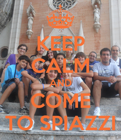 Poster: KEEP CALM AND COME TO SPIAZZI