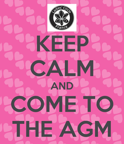Poster: KEEP CALM AND COME TO THE AGM