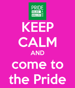 Poster: KEEP CALM AND come to the Pride