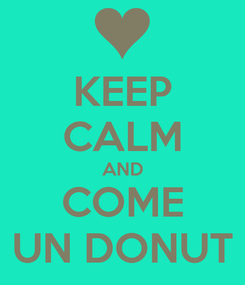 Poster: KEEP CALM AND COME UN DONUT