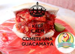 Poster: KEEP CALM AND COMETE UNA GUACAMAYA