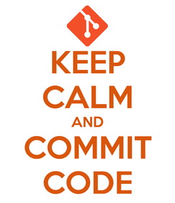 Poster: KEEP CALM AND COMMIT CODE