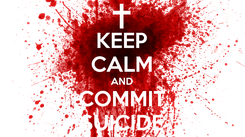 Poster: KEEP CALM AND COMMIT SUICIDE