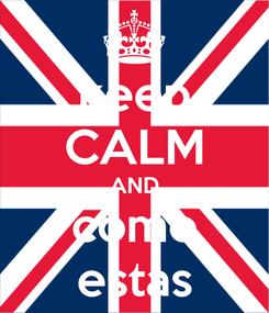 Poster: keep CALM AND como estas