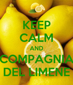 Poster: KEEP CALM AND COMPAGNIA DEL LIMENE