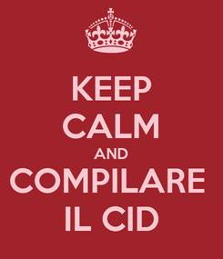 Poster: KEEP CALM AND COMPILARE  IL CID