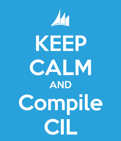 Poster: KEEP CALM AND Compile CIL