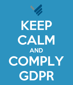 Poster: KEEP CALM AND COMPLY GDPR
