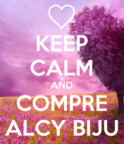 Poster: KEEP CALM AND COMPRE ALCY BIJU