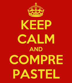 Poster: KEEP CALM AND COMPRE PASTEL