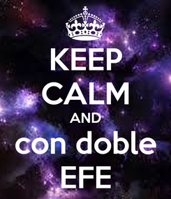 Poster: KEEP CALM AND con doble EFE