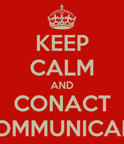 Poster: KEEP CALM AND CONACT COMMUNICARE