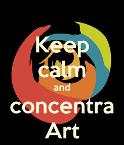 Poster: Keep calm and concentra Art