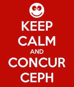 Poster: KEEP CALM AND CONCUR CEPH