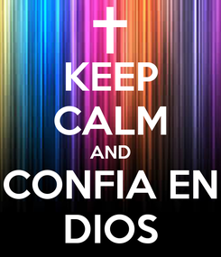 Poster: KEEP CALM AND CONFIA EN DIOS