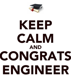 Poster: KEEP CALM AND CONGRATS ENGINEER