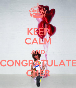 Poster: KEEP CALM AND CONGRATULATE CHER