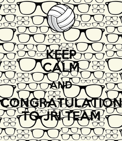 Poster: KEEP CALM AND CONGRATULATION TO JRI TEAM