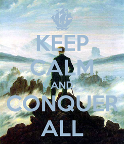 Poster: KEEP CALM AND CONQUER ALL