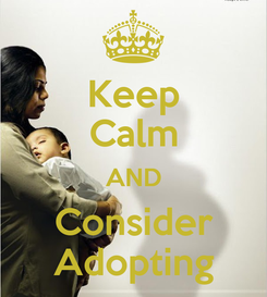 Poster: Keep Calm AND Consider Adopting