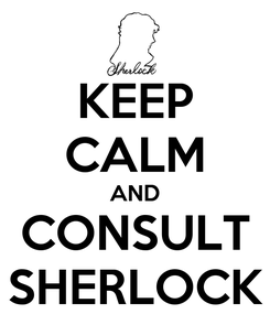 Poster: KEEP CALM AND CONSULT SHERLOCK