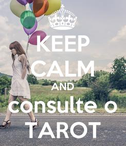 Poster: KEEP CALM AND consulte o TAROT