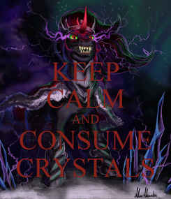 Poster: KEEP CALM AND CONSUME CRYSTALS