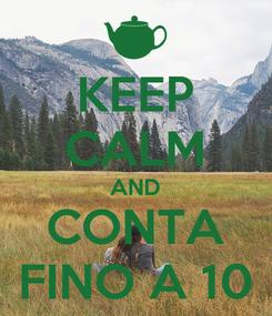 Poster: KEEP CALM AND CONTA FINO A 10