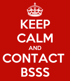 Poster: KEEP CALM AND CONTACT  BSSS