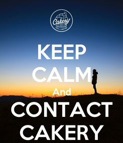 Poster: KEEP CALM And CONTACT CAKERY
