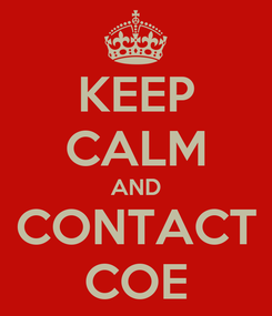 Poster: KEEP CALM AND CONTACT COE