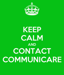 Poster: KEEP CALM AND CONTACT COMMUNICARE