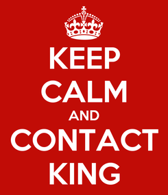 Poster: KEEP CALM AND CONTACT KING
