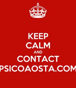 Poster: KEEP CALM AND CONTACT PSICOAOSTA.COM