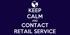 Poster: KEEP CALM AND CONTACT RETAIL SERVICE