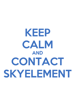 Poster: KEEP CALM AND CONTACT SKYELEMENT